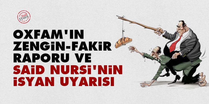 Oxfam'ın zengin-fakir raporu ve Said Nursi'nin isyan uyarısı
