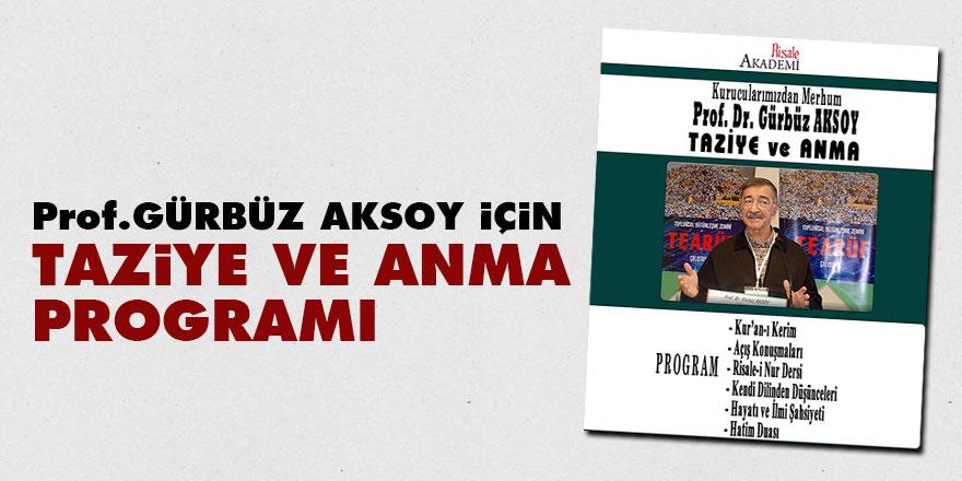 Prof. Dr. Gürbüz Aksoy için taziye ve anma programı