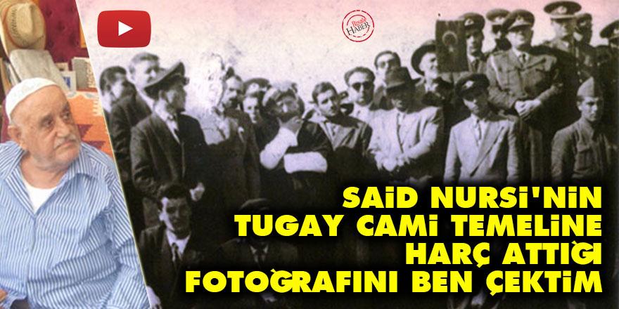 Said Nursi'nin Isparta Tugay Cami temeline harç attığı fotoğrafını ben çektim