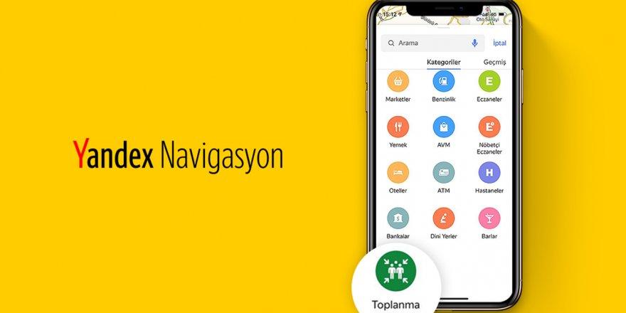 Yandex Navigasyon afet toplanma alanlarını göstermeye başladı