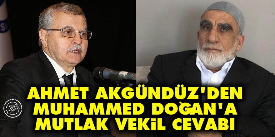 Ahmet Akgündüz'den Muhammed Doğan'a Mutlak vekil cevabı