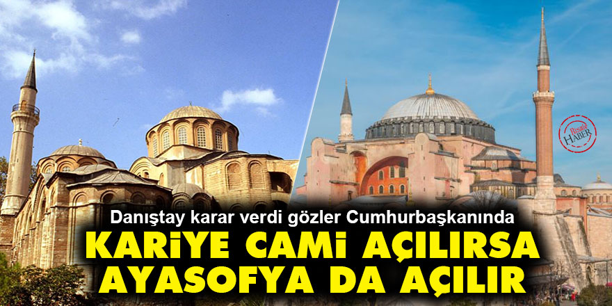 Kariye Cami açılırsa Ayasofya da açılır