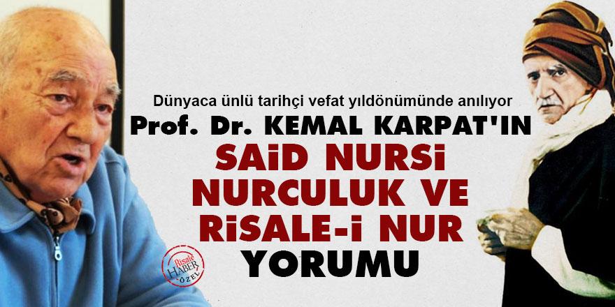 Dünyaca ünlü tarihçi Kemal Karpat'ın Said Nursi, Nurculuk ve Risale-i Nur yorumu