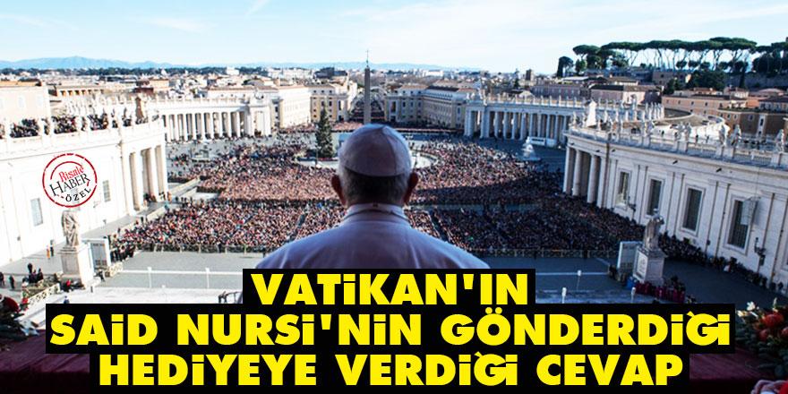 Vatikan'ın Said Nursi'nin gönderdiği hediyeye verdiği cevap