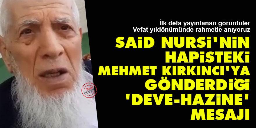 İlk defa yayınlanıyor: Said Nursi'nin hapisteki Mehmet Kırkıncı'ya gönderdiği 'deve-hazine' mesajı