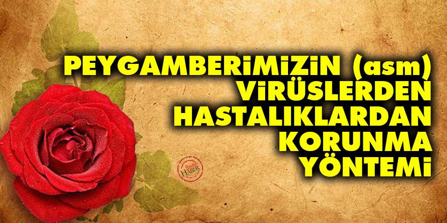 Hz. Muhammed'in (asm) virüslerden, salgın hastalıklardan korunma yöntemi