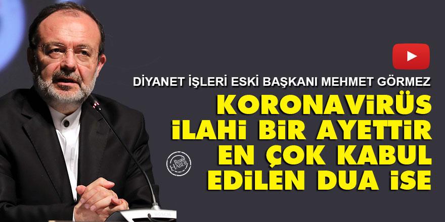 Mehmet Görmez: Koronavirüs ilahi bir ayettir, en çok kabul edilen dua ise