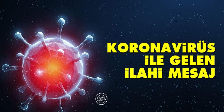 Koronavirüs ile gelen İlahi mesaj