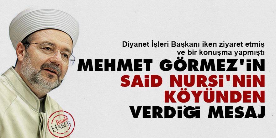 Mehmet Görmez'in Said Nursi'nin köyünden verdiği mesaj