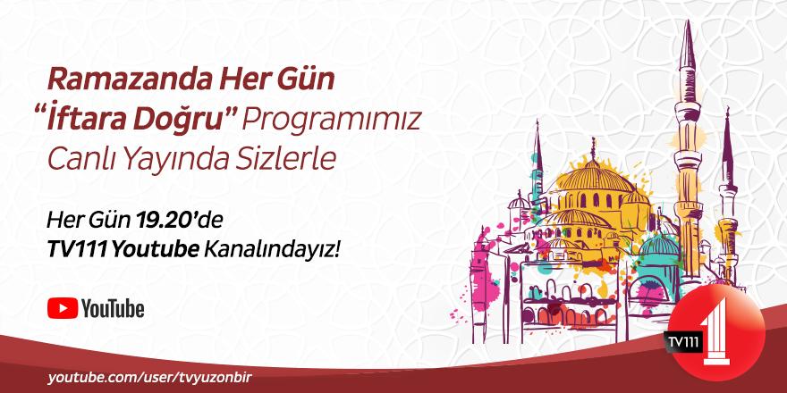 Ramazan ayında TV111 İftara Doğru Programı canlı yayında