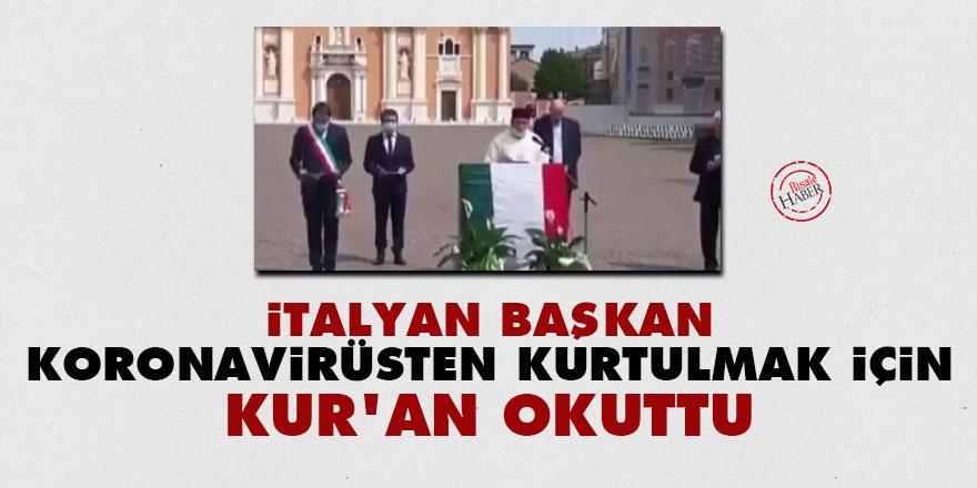 İtalyan Başkan koronavirüsten kurtulmak için Kur'an okuttu