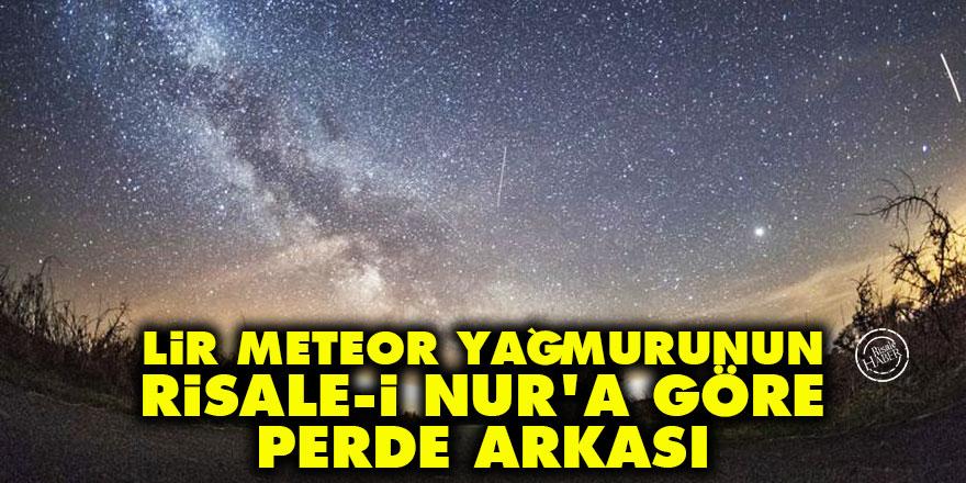 Lir meteor yağmurunun Risale-i Nur'a göre perde arkası