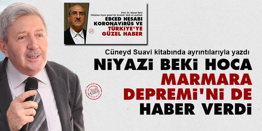 Cüneyd Suavi: Niyazi Beki 1999 Marmara Depremi'ni de haber verdi