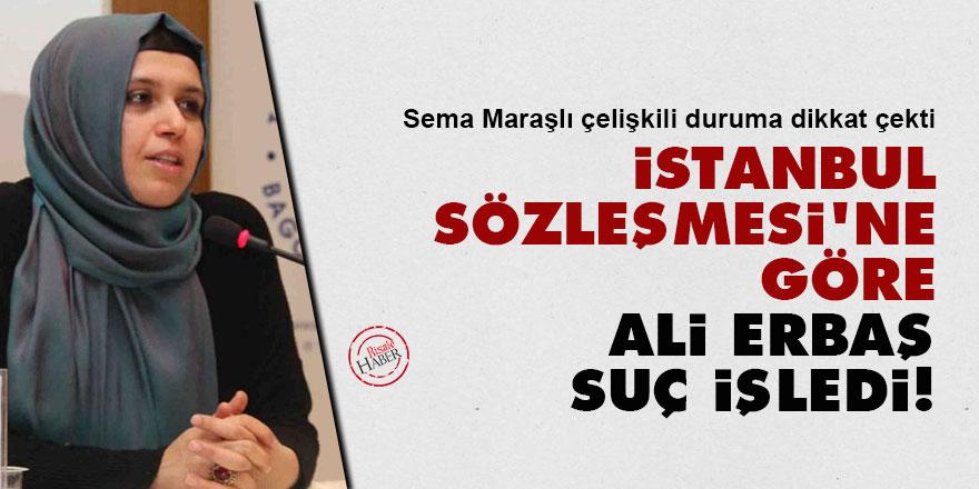 Sema Maraşlı: İstanbul Sözleşmesi'ne göre Ali Erbaş suç işledi!