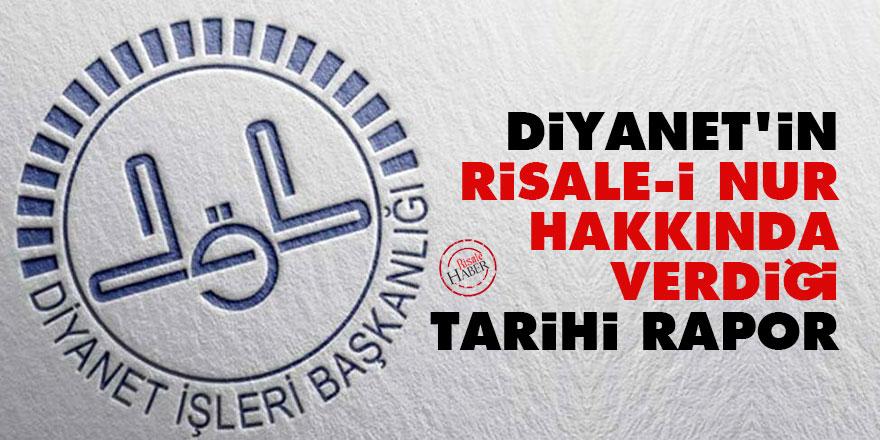 Diyanet'in Risale-i Nur hakkında verdiği tarihi rapor