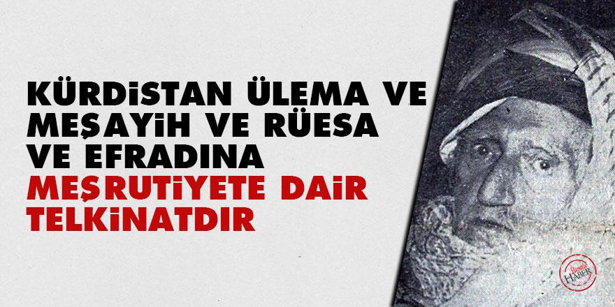 Kürdistan ülema ve meşayih ve rüesa ve efradına meşrutiyete dair telkinatdır