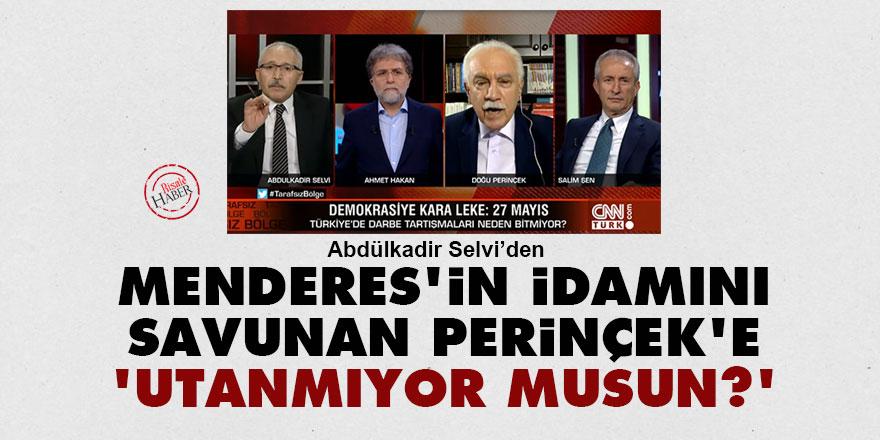 Selvi'den Menderes'in idamını savunan Perinçek'e: Utanmıyor musun?