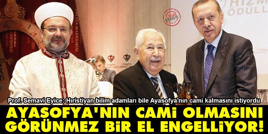 Prof. Semavi Eyice: Ayasofya'nın cami olmasını 'görünmez bir el' engelliyor!