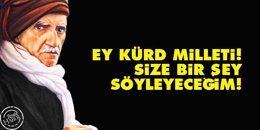 Bediüzzaman: Ey Kürd Milleti! Size bir şey söyleyeceğim!