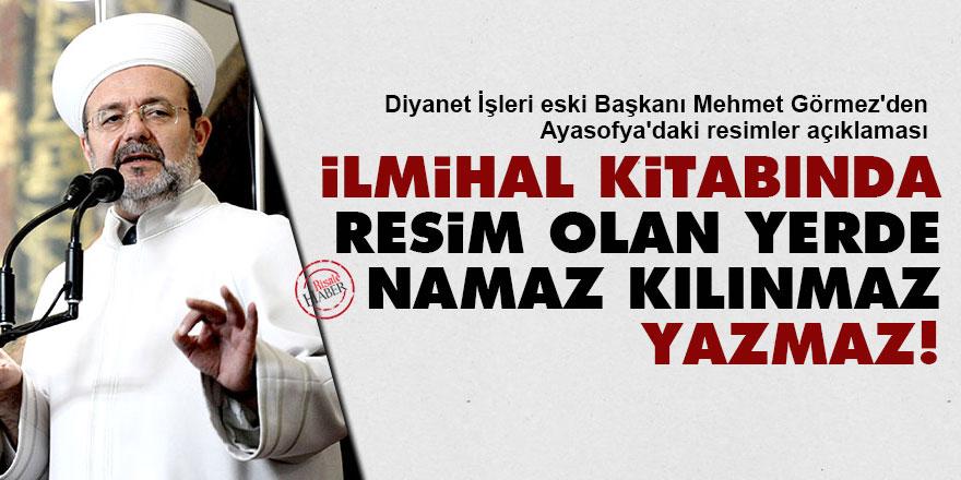 Mehmet Görmez'den Ayasofya açıklaması: İlmihal kitabında 'resim olan yerde namaz kılınmaz' yazmaz!