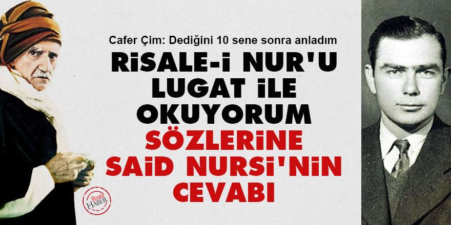 Risale-i Nur'u Lugat ile okuyorum sözlerine Said Nursi'nin cevabı