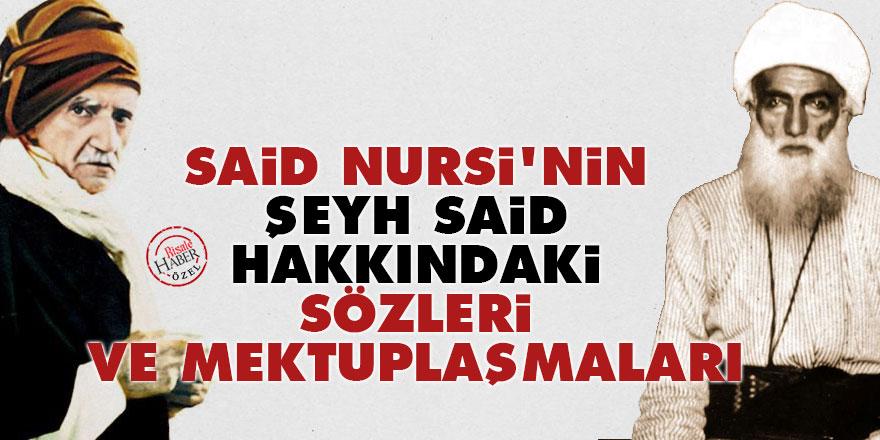 Said Nursi'nin Şeyh Said hakkındaki sözleri ve mektuplaşmaları