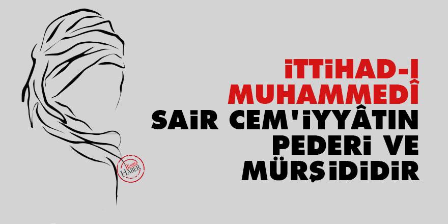 Bediüzzaman: İttihad-ı Muhammedî, sair cem'iyyâtın pederi ve mürşididir