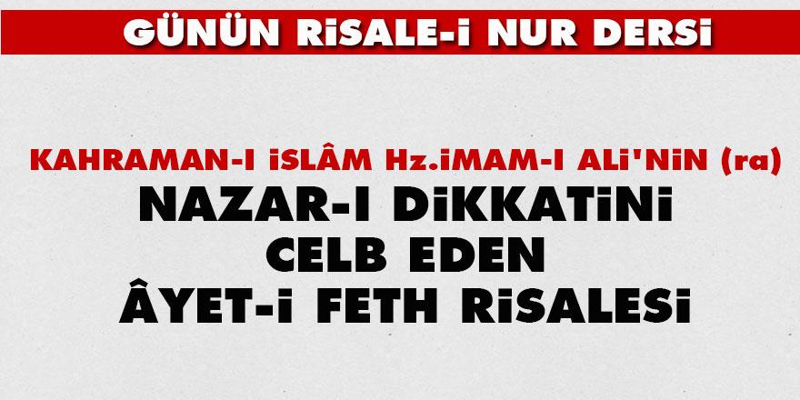 Kahraman-ı İslâm Hz. İmam-ı Ali'nin (ra) nazar-ı dikkatini celb eden âyet-i Feth risalesi