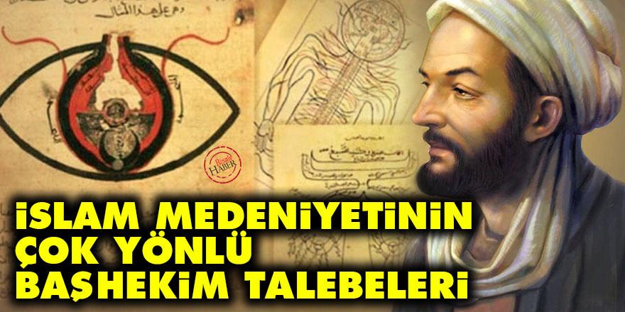 İslam medeniyetinin çok yönlü başhekim talebeleri