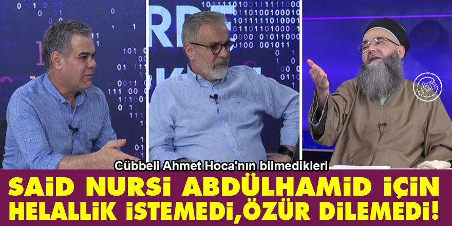 Said Nursi Abdülhamid'in torunundan helallik istemedi, özür dilemedi!