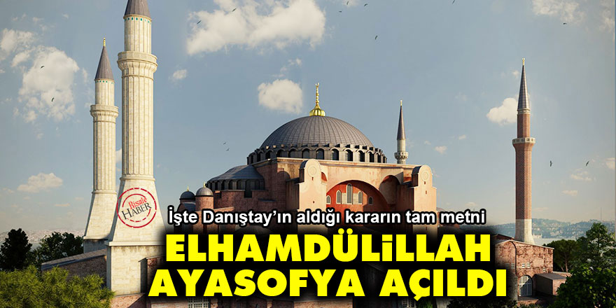 Danıştay kararı açıklandı: Ayasofya Camidir