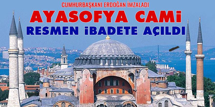 Cumhurbaşkanı Erdoğan imzaladı, Ayasofya Cami resmen ibadete açıldı!