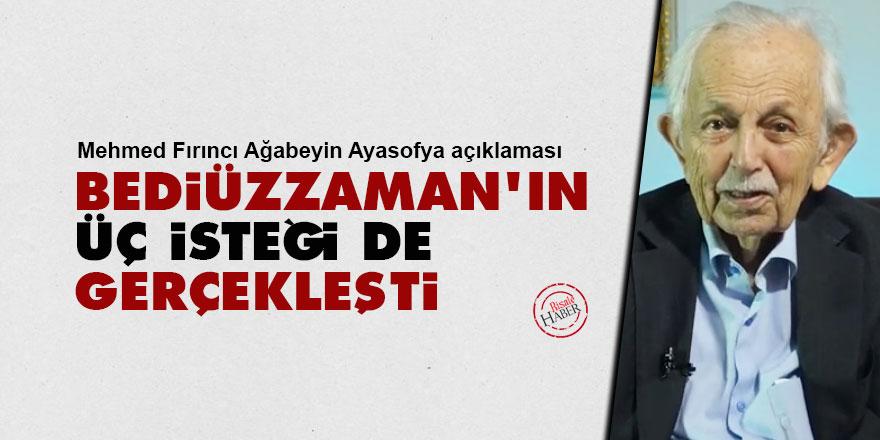 Mehmed Fırıncı Ağabey'den Ayasofya açıklaması: Bediüzzaman'ın üç isteği de gerçekleşti