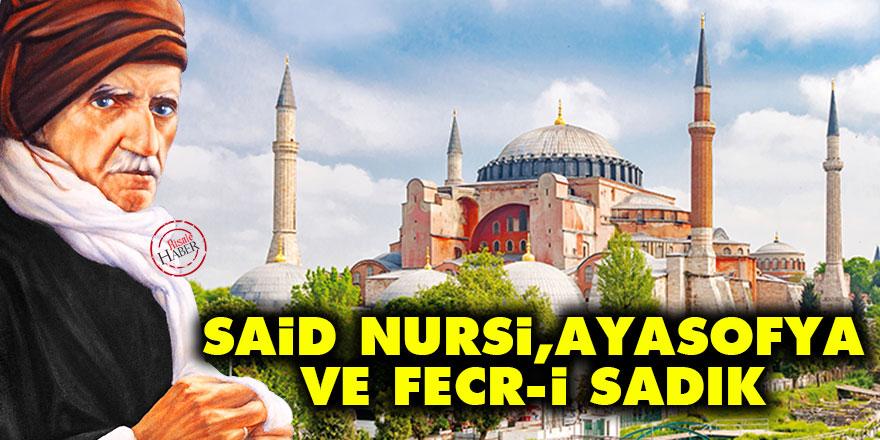 Said Nursi, Ayasofya ve fecr-i sadık