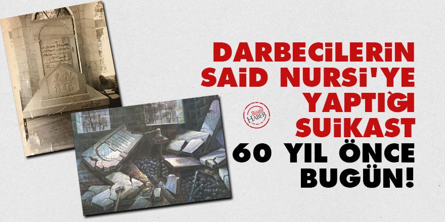 Darbecilerin Said Nursi'ye yaptığı suikast: 60 yıl önce bugün!