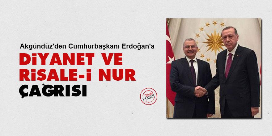 Akgündüz'den Cumhurbaşkanı Erdoğan'a Diyanet ve Risale-i Nur çağrısı