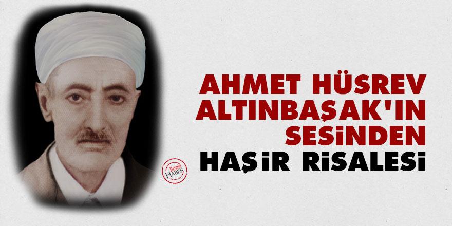 Ahmet Hüsrev Altınbaşak'ın sesinden Haşir Risalesi