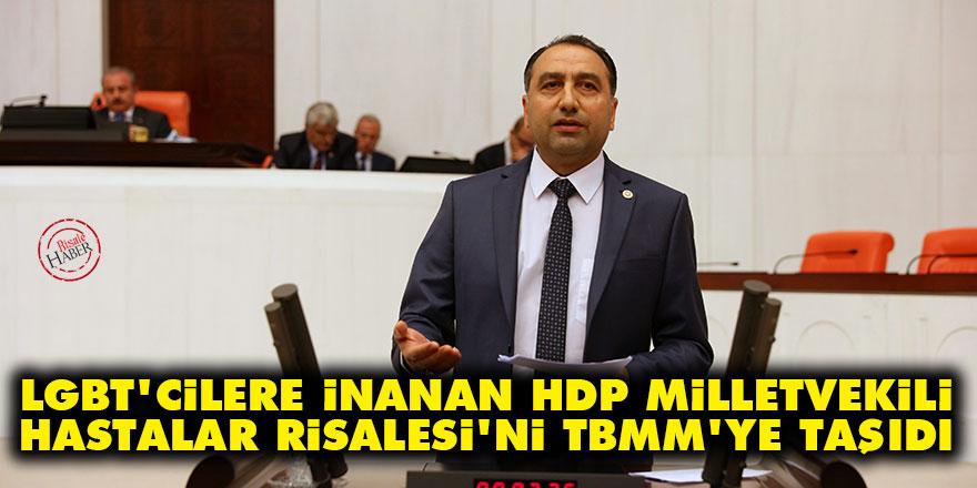 LGBT'cilere inanan HDP Milletvekili, Hastalar Risalesi'ni TBMM'ye taşıdı
