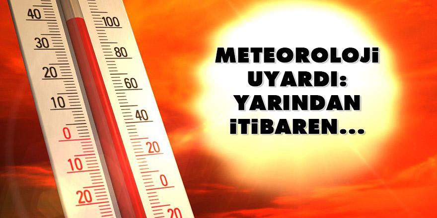 Meteoroloji uyardı: Yarından itibaren...