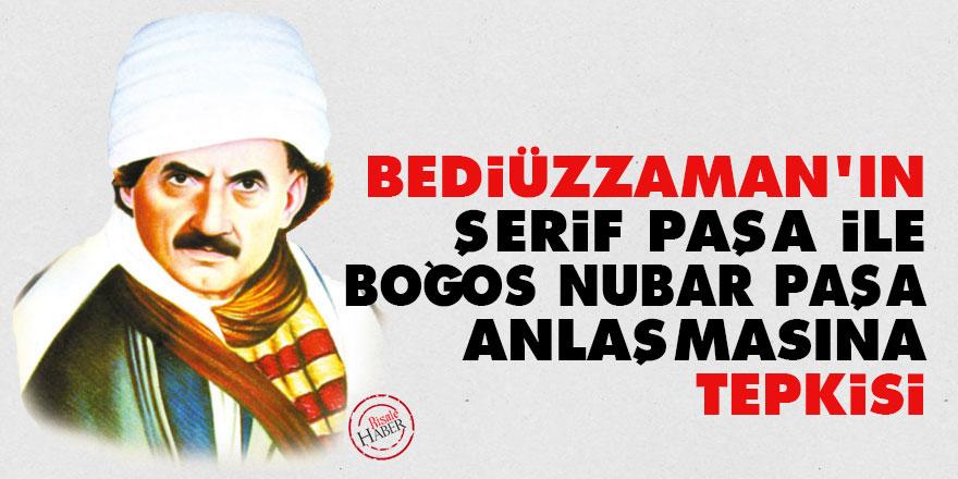 Bediüzzaman'ın Şerif Paşa ile Boğos Nubar Paşa anlaşmasına tepkisi