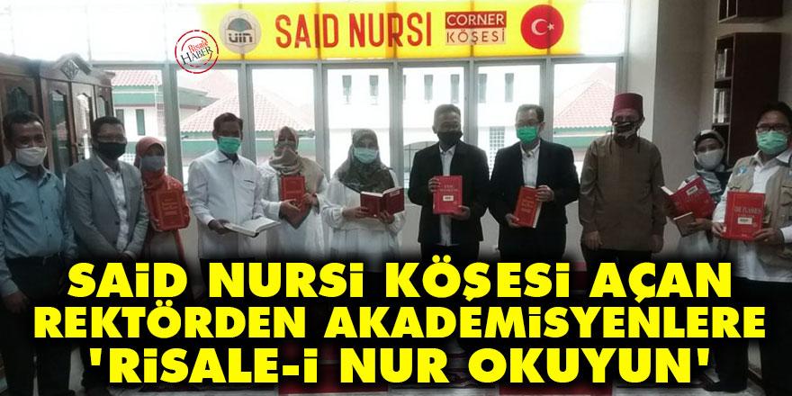 Said Nursi Köşesi açan rektörden akademisyenlere: Risale-i Nur okuyun