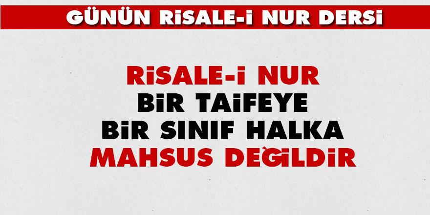 Risale-i Nur bir taifeye, bir sınıf halka mahsus değildir