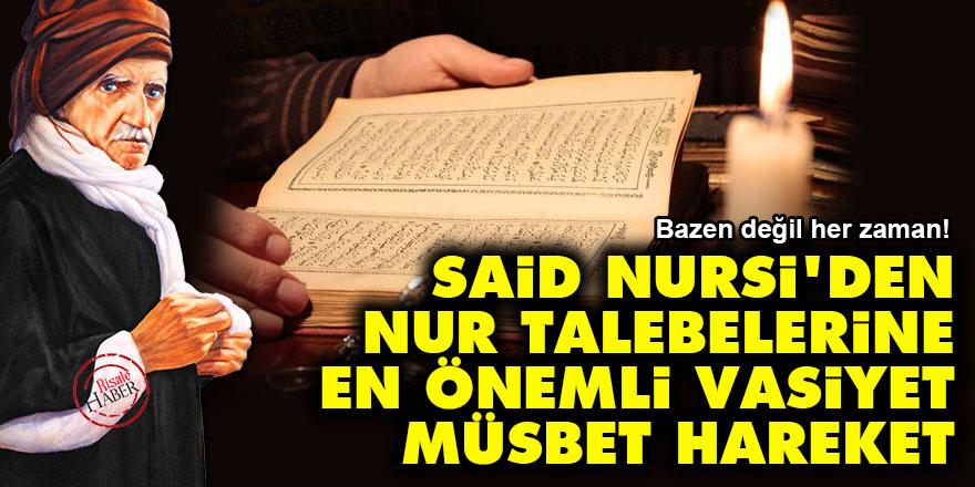 Said Nursi'den Nur talebelerine en önemli vasiyet: Müsbet Hareket