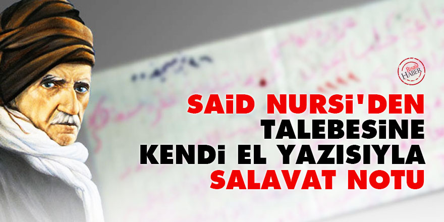Said Nursi'den talebesine kendi el yazısıyla salavat notu