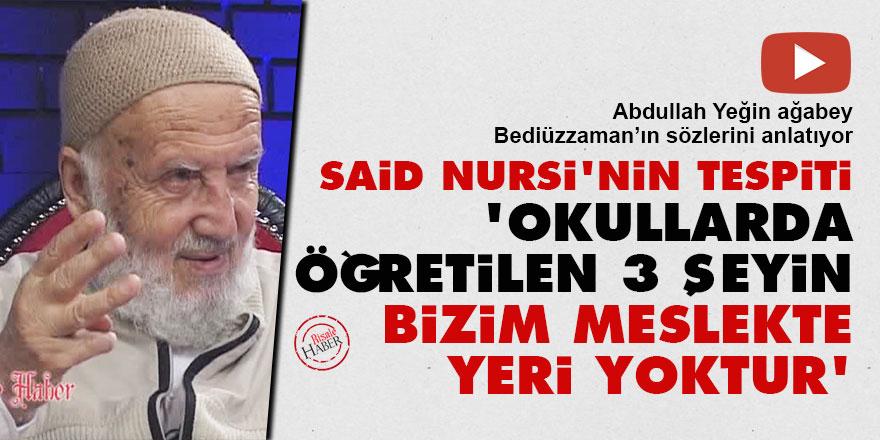 Said Nursi: Okullarda öğretilen 3 şeyin bizim meslekte yeri yoktur