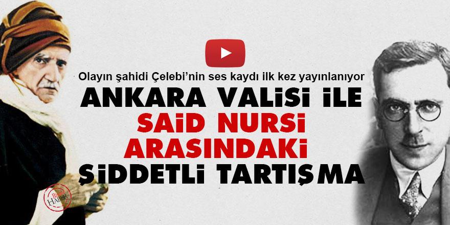 İlk kez yayınlanıyor: Vali Tandoğan ile Said Nursi arasındaki şiddetli tartışma