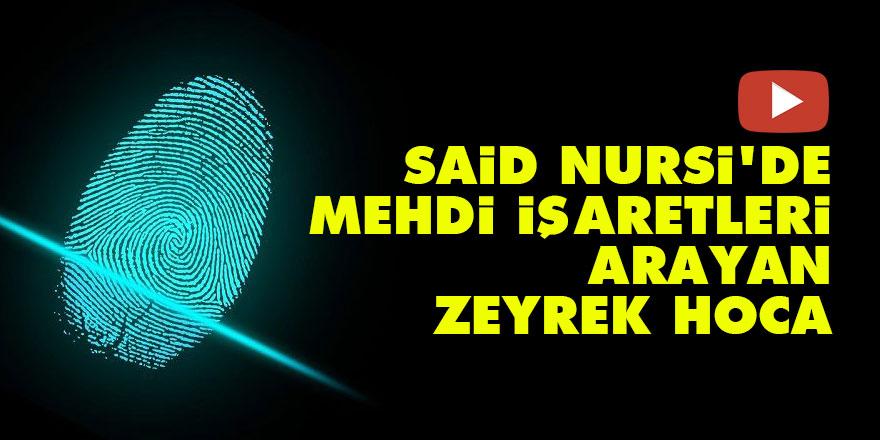 Said Nursi'de Mehdi işaretleri arayan Zeyrek Hoca