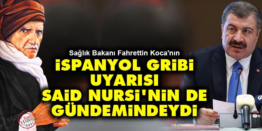 Sağlık Bakanı Fahrettin Koca'nın İspanyol gribi uyarısı Said Nursi'nin de gündemindeydi