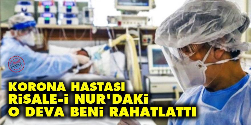Korona hastası: Risale-i Nur'daki o deva beni rahatlattı