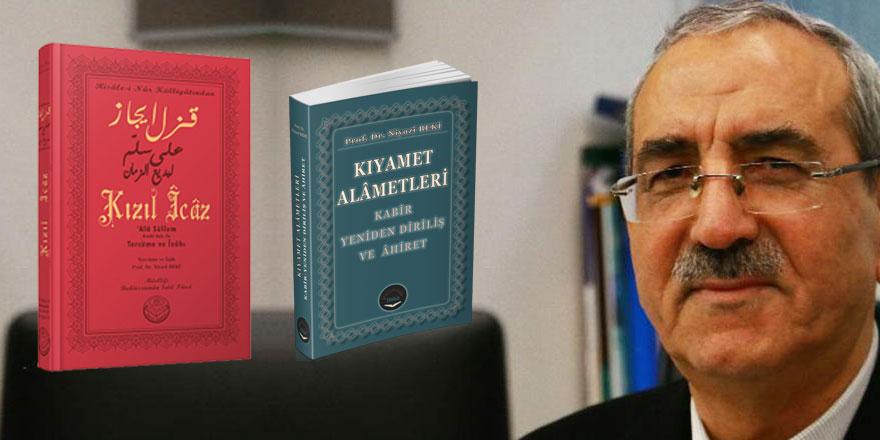 Prof. Niyazi Beki'den iki çalışma: Kızıl İcaz tercümesi, Kıyamet Alametleri
